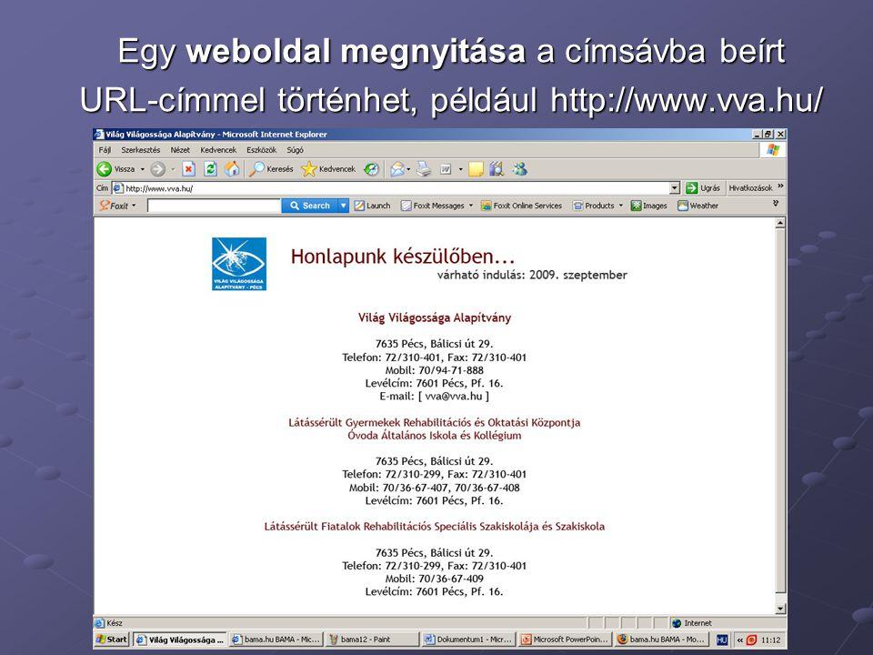 Egy weboldal megnyitása a címsávba beírt URL-címmel történhet, például http://www.vva.hu/