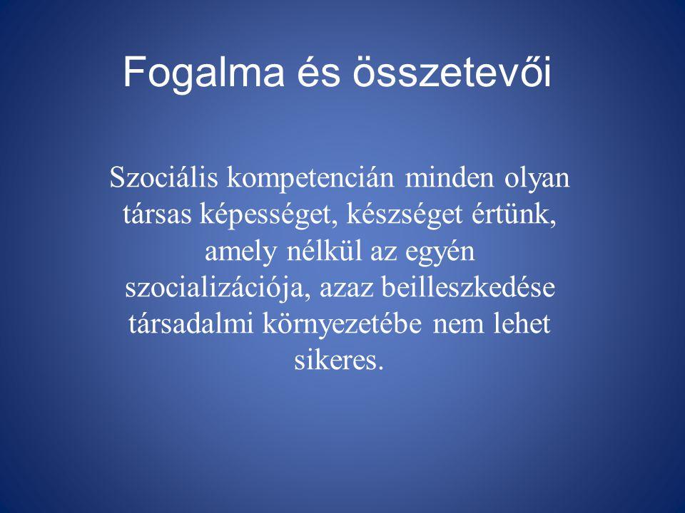 Fogalma és összetevői Szociális kompetencián minden olyan társas képességet, készséget értünk, amely nélkül az egyén szocializációja, azaz beilleszkedése társadalmi környezetébe nem lehet sikeres.