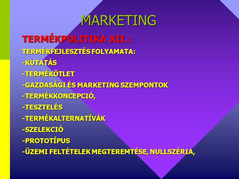 MARKETING TERMÉKPOLITIKA XI.: TERMÉKFEJLESZTÉS TÍPUSAI: -KEZDEMÉNYEZŐ(új piacon ismeretlen termék létrehozása) -KÖVETŐ(a termék ismert, de a cég még n