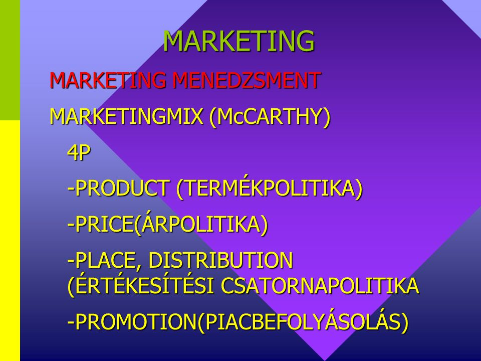 MARKETING MARKETING MENEDZSMENT MARKETINGTERVEZÉS-MARKETINGKONCEPCIÓ =MARKETINGCÉLOK KITŰZÉSE =MARKETING STRATÉGIA =MARKETINGPROGRAMOK