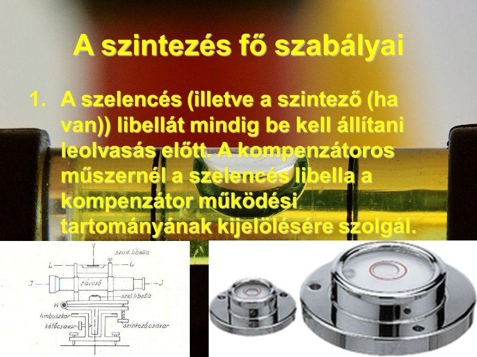 2.A szintező műszert a 2 lécponttól egyenlő távolságra kell felállítani.