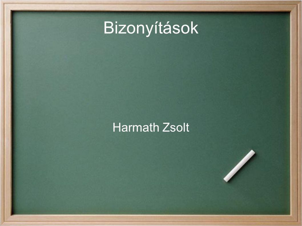 Bizonyítások Harmath Zsolt