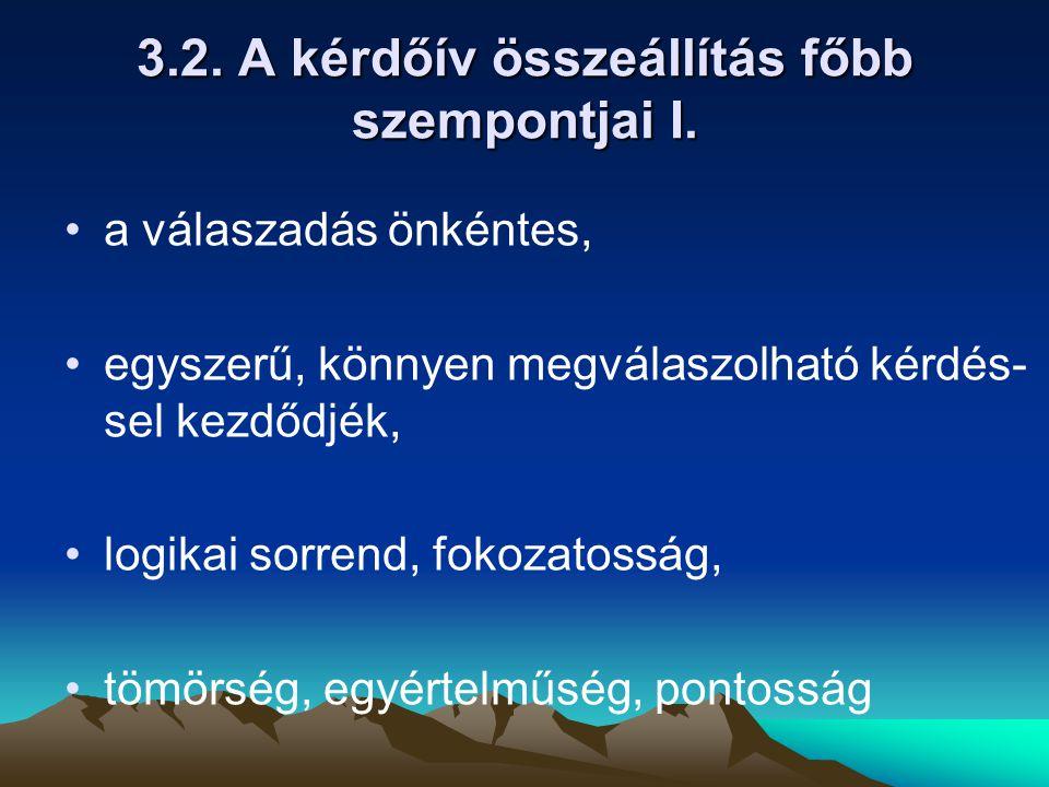 3.2. A kérdőív összeállítás főbb szempontjai I.