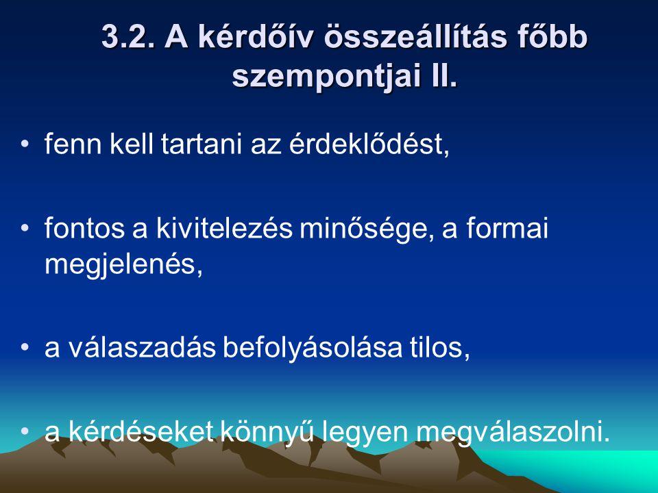 3.2. A kérdőív összeállítás főbb szempontjai II.