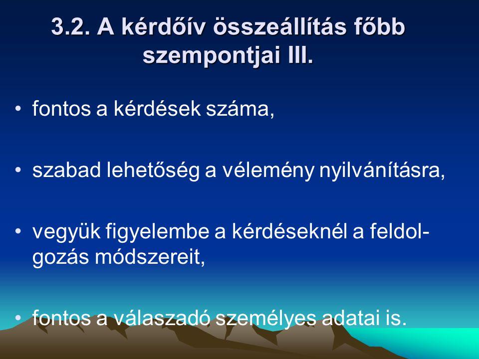 3.2. A kérdőív összeállítás főbb szempontjai III.