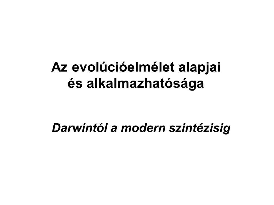 Evolúció = fejlődés Az evolúció egy általános rendező elv a természettudományokban.