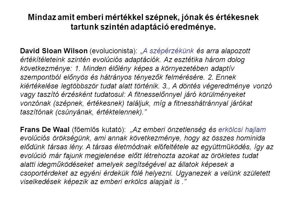 """David Sloan Wilson (evolucionista): """"A szépérzékünk és arra alapozott értékítéleteink szintén evolúciós adaptációk. Az esztétika három dolog következm"""