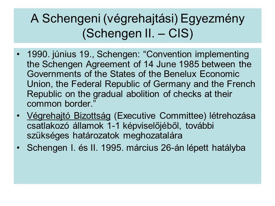 A Schengeni (végrehajtási) Egyezmény (Schengen II.