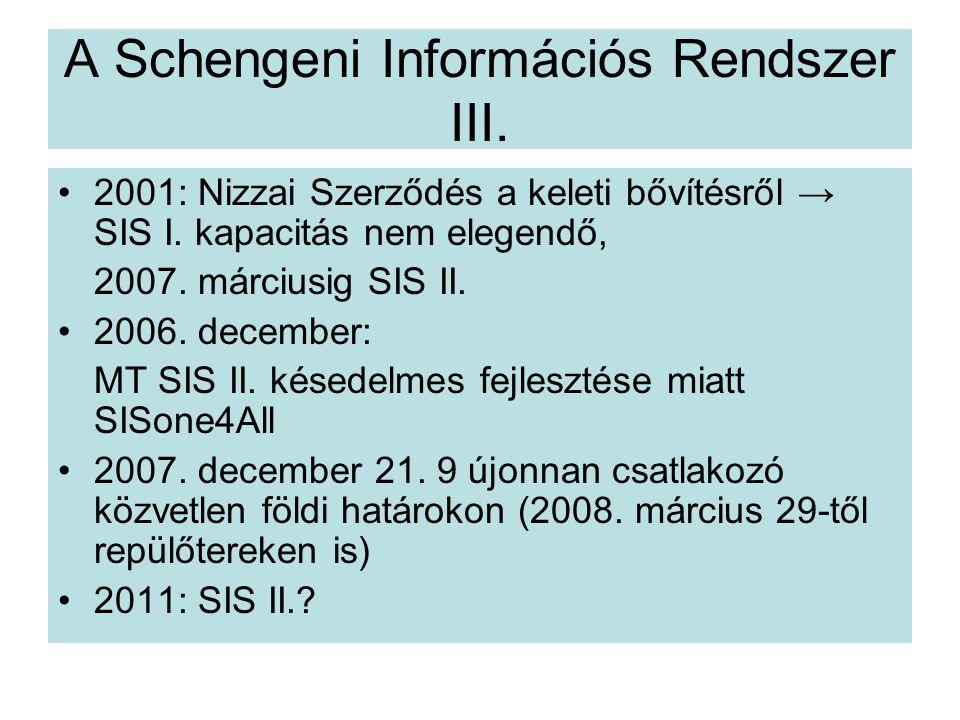 A Schengeni Információs Rendszer III.2001: Nizzai Szerződés a keleti bővítésről → SIS I.