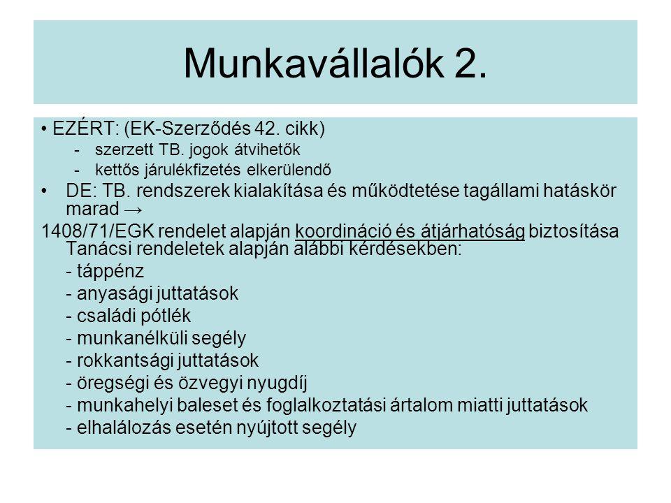 Munkavállalók 2.EZÉRT: (EK-Szerződés 42. cikk) -szerzett TB.