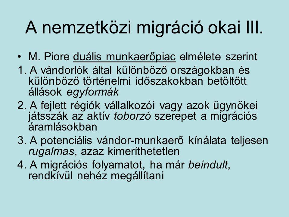 A nemzetközi migráció okai III.M. Piore duális munkaerőpiac elmélete szerint 1.