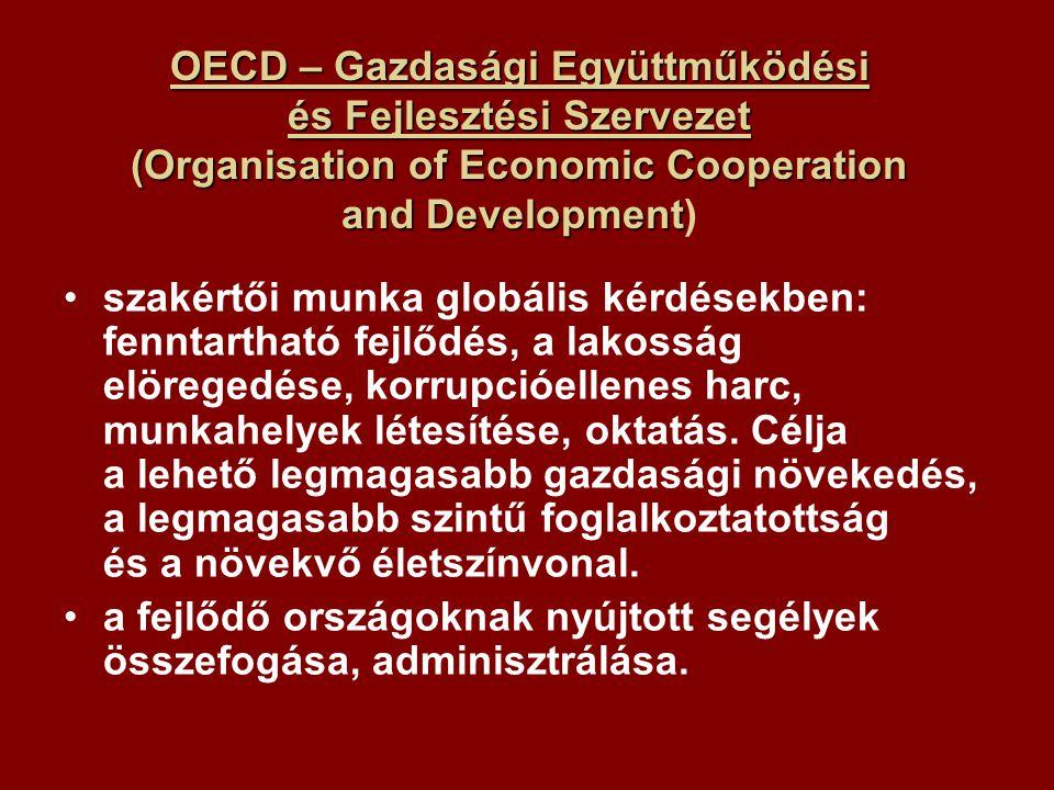 OECD – Gazdasági Együttműködési és Fejlesztési Szervezet (Organisation of Economic Cooperation and Development OECD – Gazdasági Együttműködési és Fejlesztési Szervezet (Organisation of Economic Cooperation and Development) szakértői munka globális kérdésekben: fenntartható fejlődés, a lakosság elöregedése, korrupcióellenes harc, munkahelyek létesítése, oktatás.
