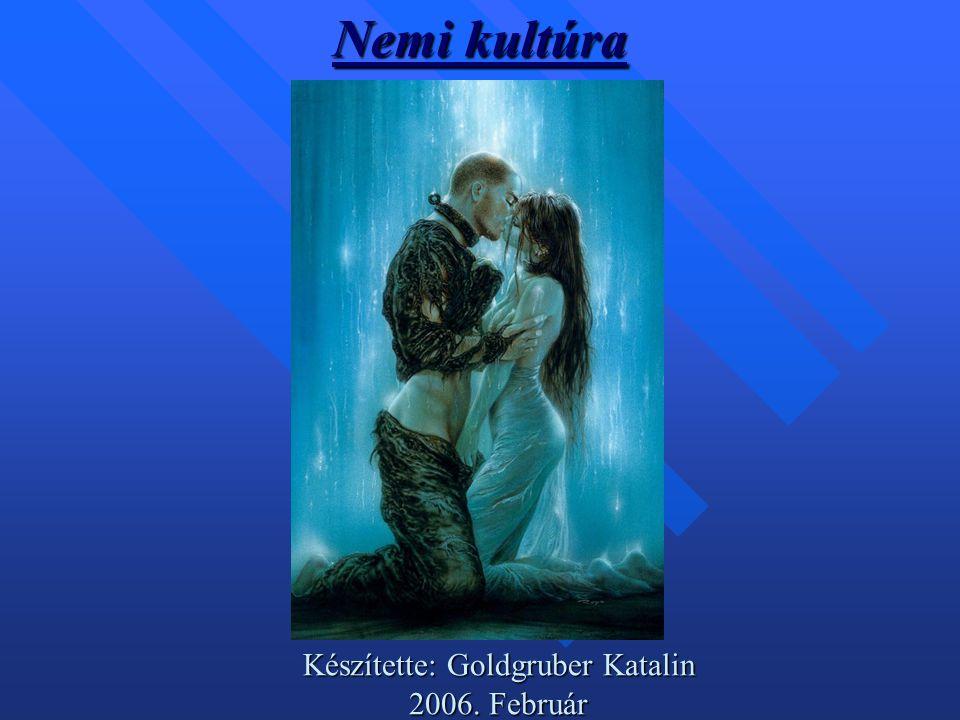 Nemi kultúra Készítette: Goldgruber Katalin 2006. Február