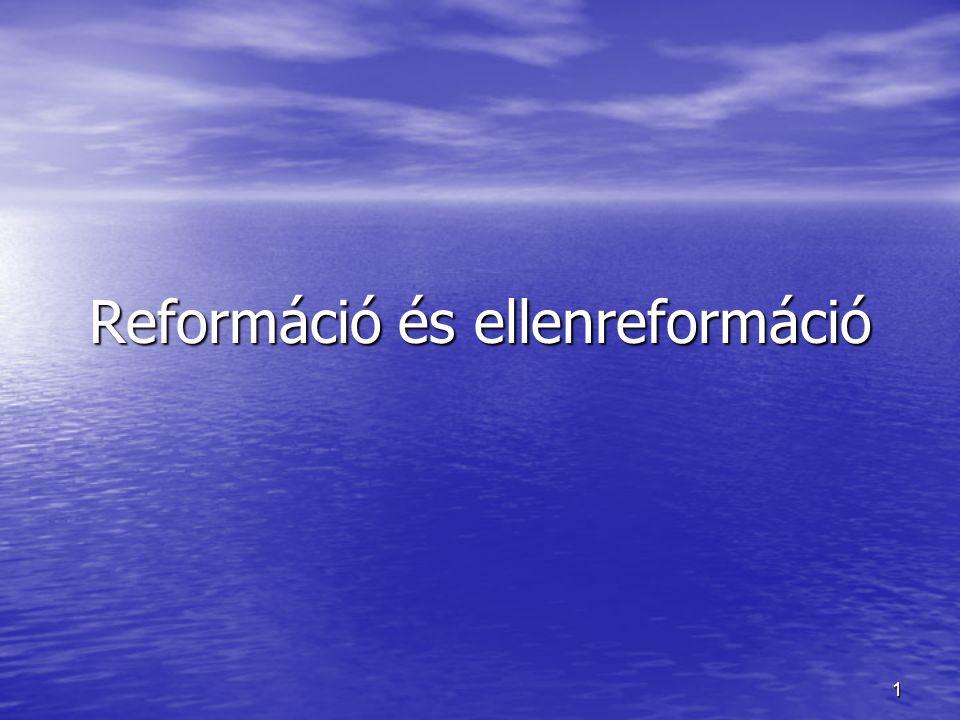 1 Reformáció és ellenreformáció