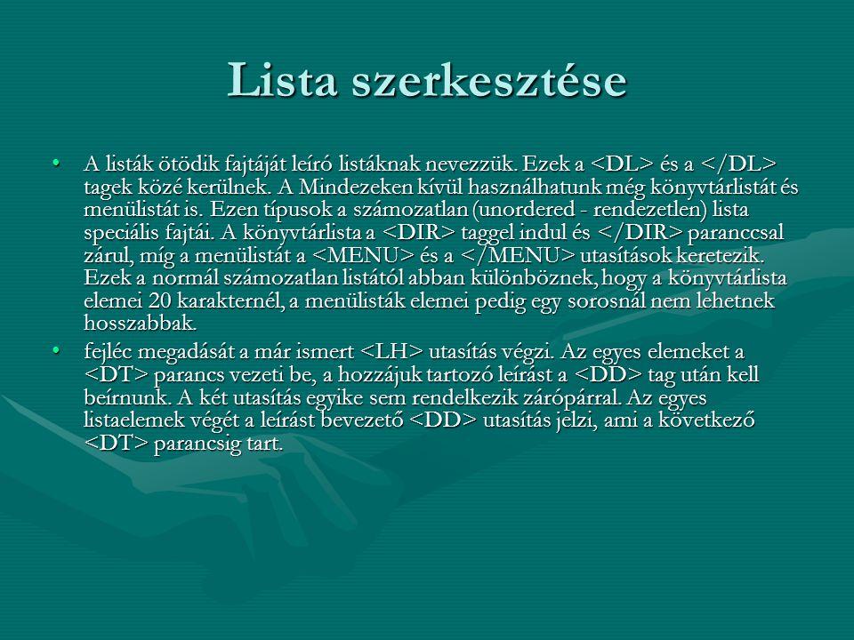 Lista szerkesztése A listák ötödik fajtáját leíró listáknak nevezzük.
