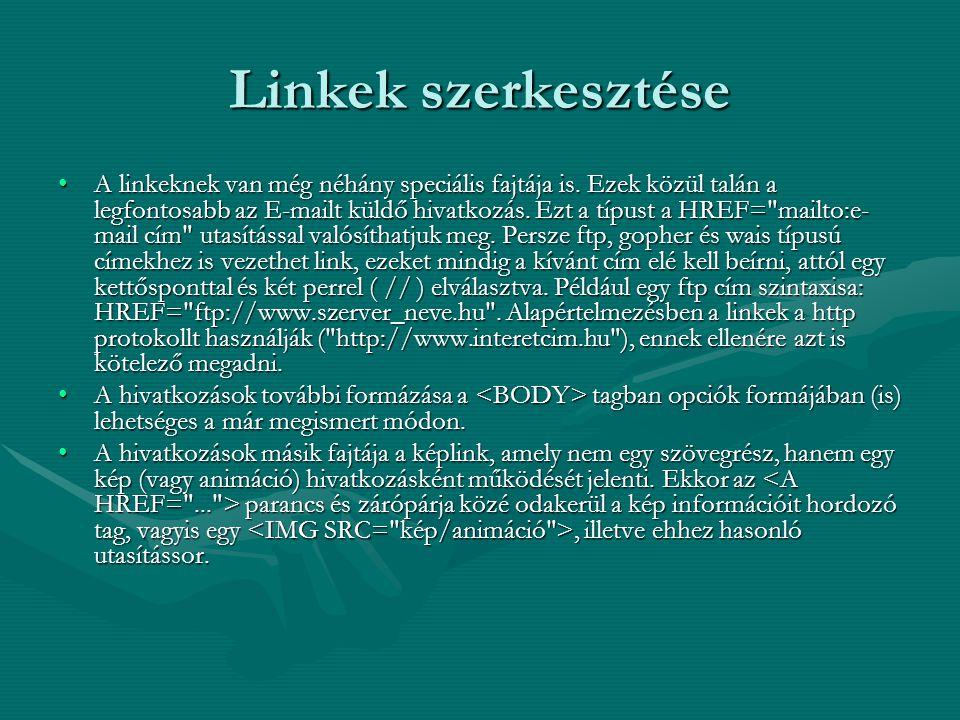 Linkek szerkesztése A linkeknek van még néhány speciális fajtája is.