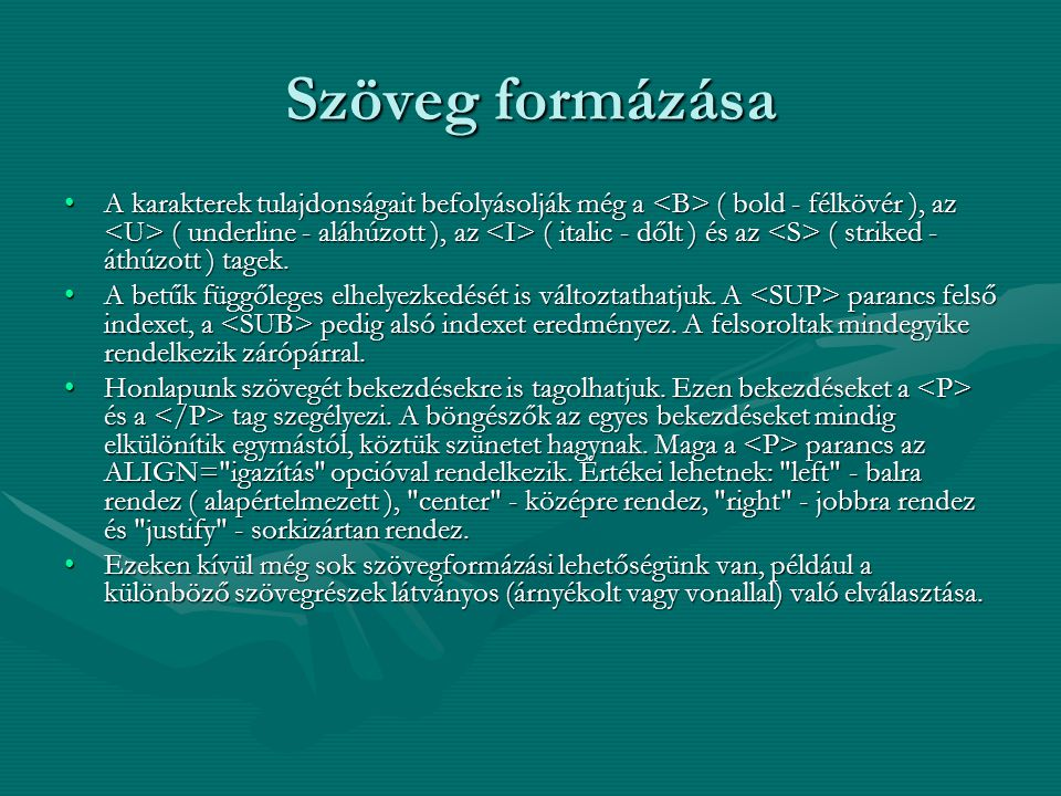 Lista szerkesztése A HTML nyelvben a listák szerkesztése is igen egyszerű.