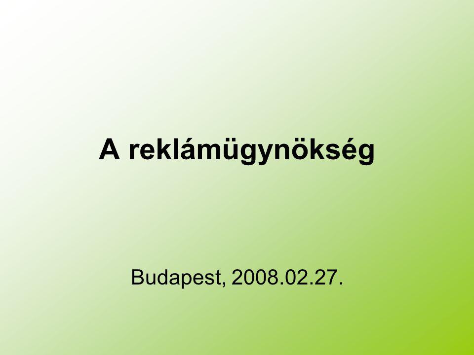 A reklámügynökség Budapest, 2008.02.27.