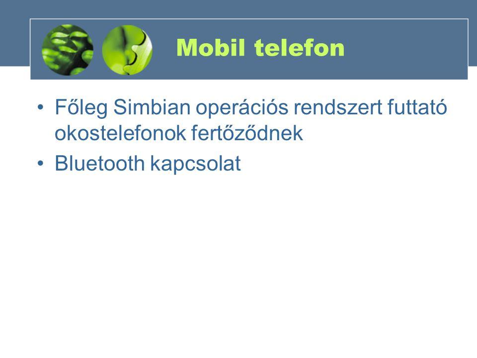 Mobil telefon Főleg Simbian operációs rendszert futtató okostelefonok fertőződnek Bluetooth kapcsolat