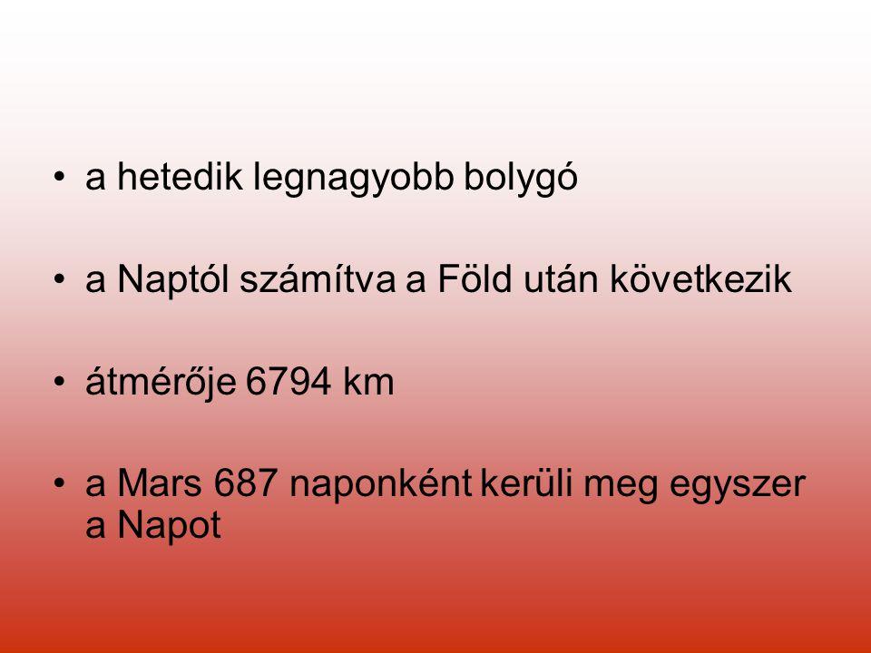 a hetedik legnagyobb bolygó a Naptól számítva a Föld után következik átmérője 6794 km a Mars 687 naponként kerüli meg egyszer a Napot