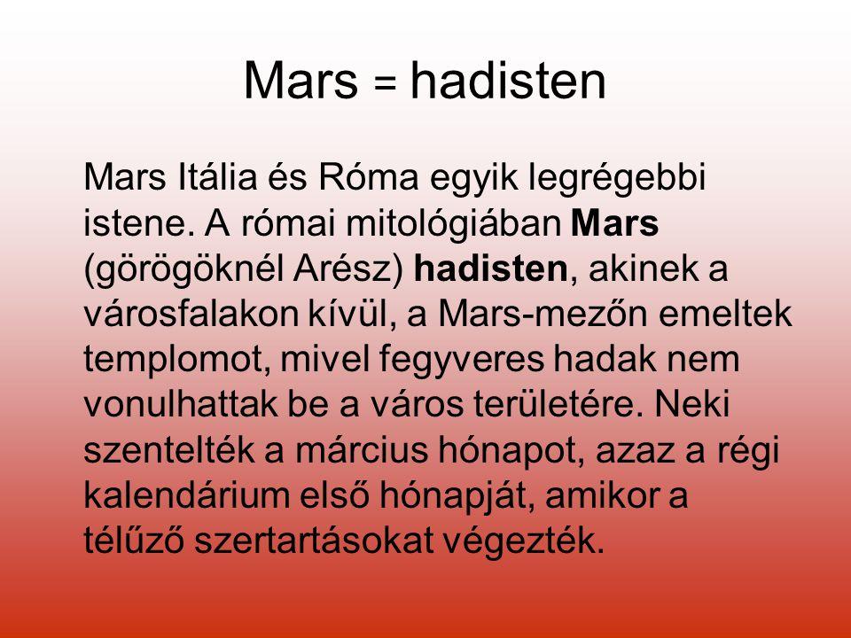Mars = hadisten Mars Itália és Róma egyik legrégebbi istene.