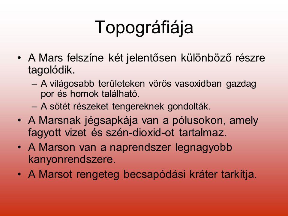 Topográfiája A Mars felszíne két jelentősen különböző részre tagolódik.