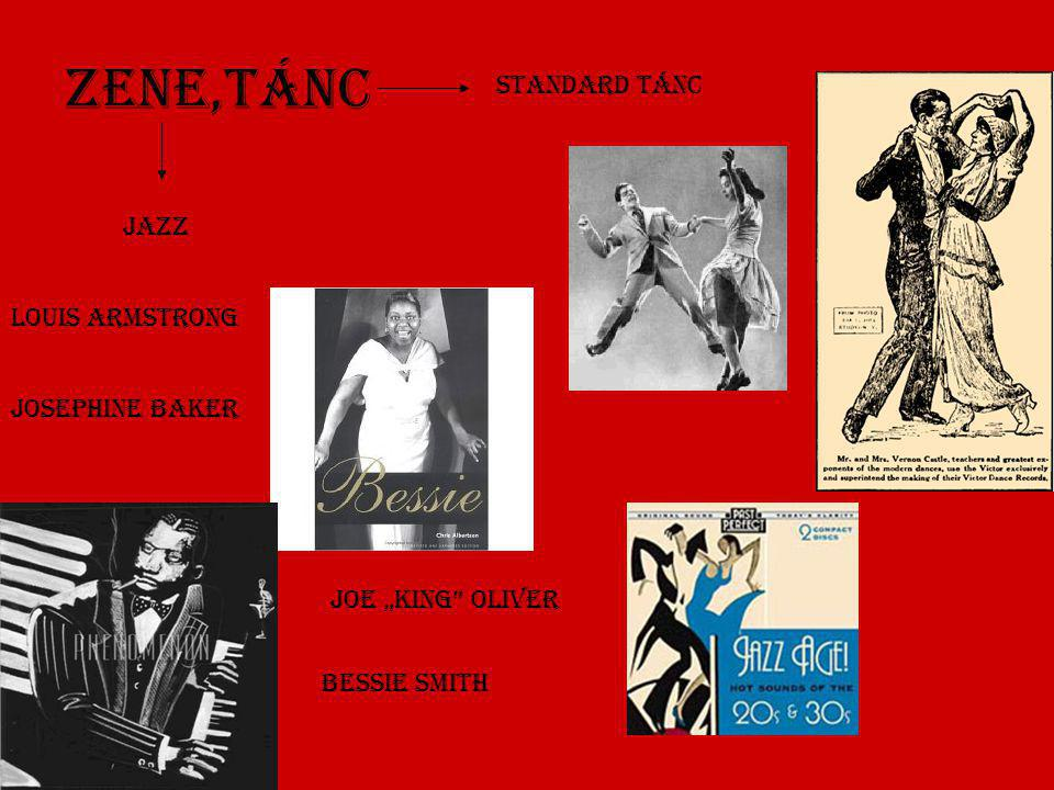 "Zene,Tánc Jazz Standard tánc Louis Armstrong Josephine Baker Joe ""King Oliver Bessie Smith"