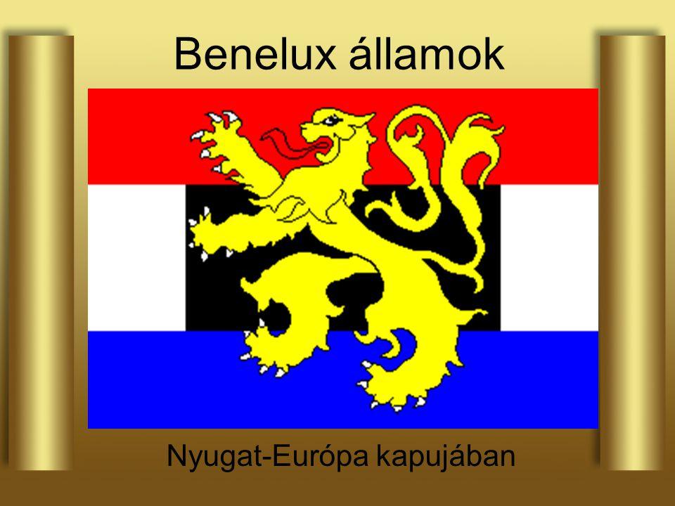 Benelux államok Nyugat-Európa kapujában