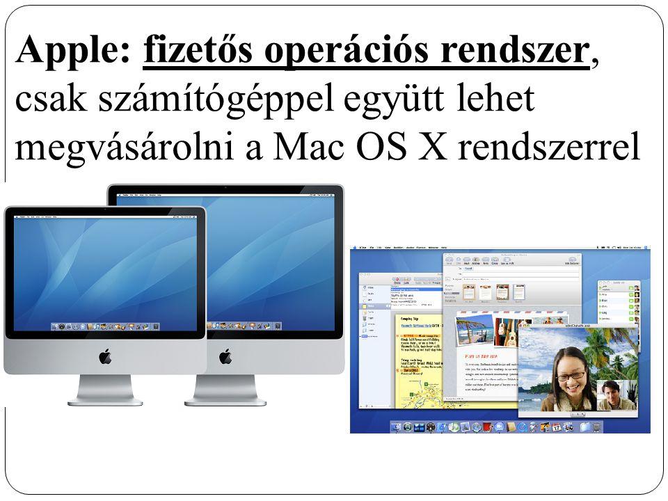 Apple: fizetős operációs rendszer, csak számítógéppel együtt lehet megvásárolni a Mac OS X rendszerrel