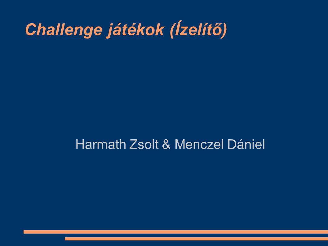 Challenge játékok (Ízelítő) Harmath Zsolt & Menczel Dániel