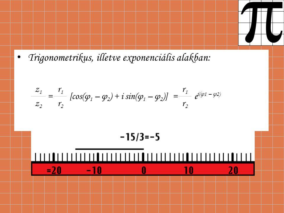 A komplex szám pozitív egész kitevőre való hatványozása algebrai alakban lehetséges a binomiális tétellel, trigonometrikus alakban pedig az úgynevezett Moivre- képlettel: z n = [r(cosφ + i sinφ)] n = r n (cos nφ + i sin nφ) = r n e inφ Fontos, hogy i 2 = -1, i 3 = -i, i 4 = 1, i 5 =i …