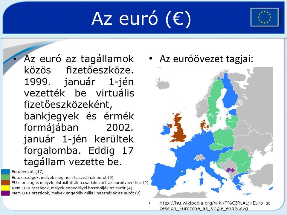 Az euró (€) Az euró az tagállamok közös fizetőeszköze. 1999. január 1-jén vezették be virtuális fizetőeszközeként, bankjegyek és érmék formájában 2002