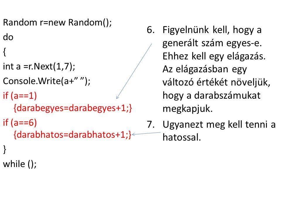8.Meg kell adnunk a cikluson kívül, hogy milyen típusú a darabegyes és a darabhatos nevű változó.