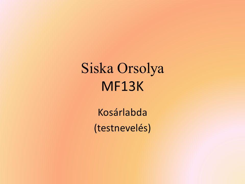 Siska Orsolya MF13K Kosárlabda (testnevelés)