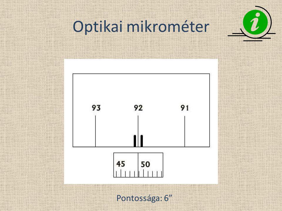 """Optikai mikrométer Pontossága: 6"""""""