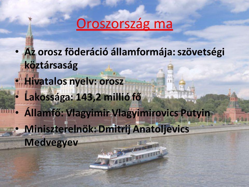 Oroszország ma Az orosz föderáció államformája: szövetségi köztársaság Hivatalos nyelv: orosz Lakossága: 143,2 millió fő Államfő: Vlagyimir Vlagyimirovics Putyin Miniszterelnök: Dmitrij Anatoljevics Medvegyev