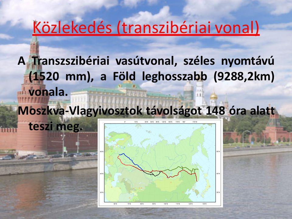 Közlekedés (transzibériai vonal) A Transzszibériai vasútvonal, széles nyomtávú (1520 mm), a Föld leghosszabb (9288,2km) vonala. Moszkva-Vlagyivosztok