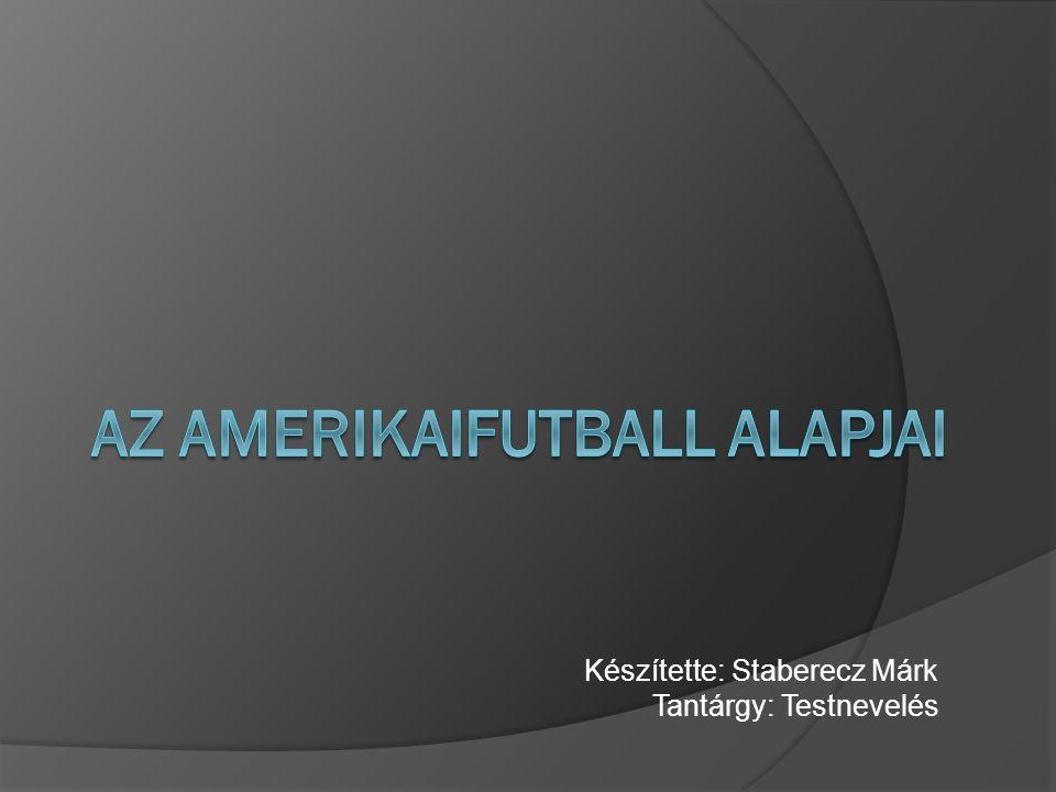Készítette: Staberecz Márk Tantárgy: Testnevelés