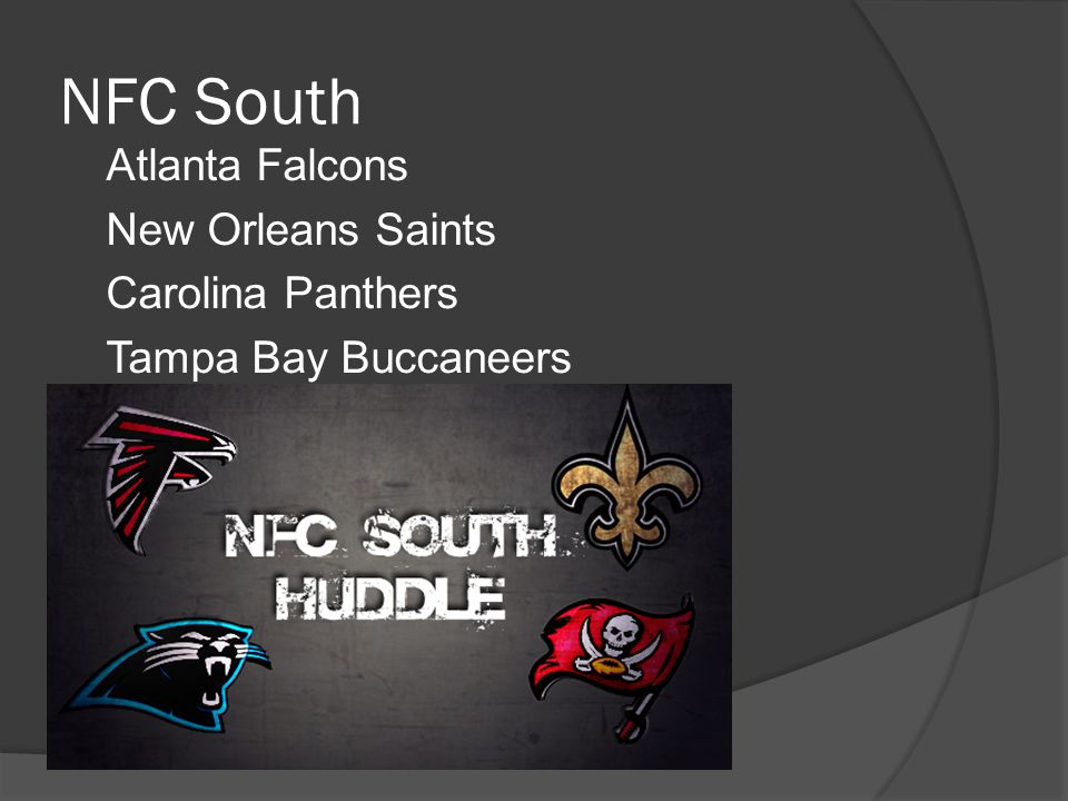 NFC South Atlanta Falcons New Orleans Saints Carolina Panthers Tampa Bay Buccaneers