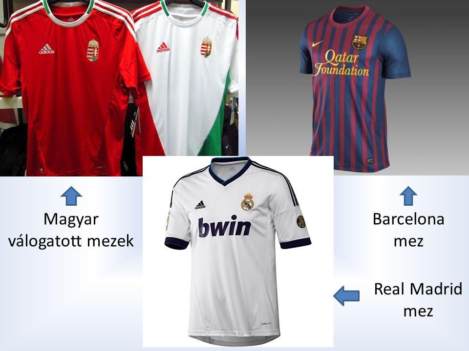 Magyar válogatott mezek Barcelona mez Real Madrid mez