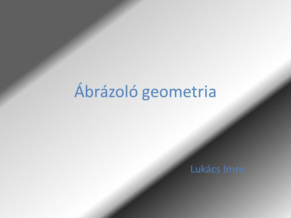 Ábrázoló geometria Lukács Imre