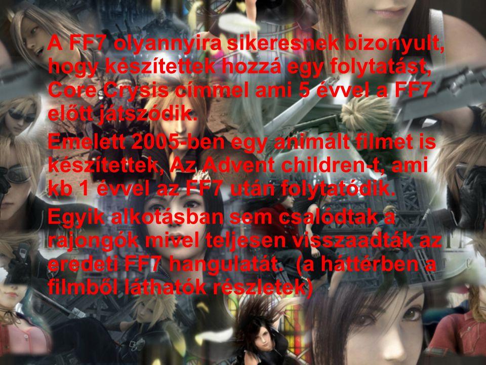 A FF7 olyannyira sikeresnek bizonyult, hogy készítettek hozzá egy folytatást, Core Crysis címmel ami 5 évvel a FF7 előtt játszódik. Emelett 2005-ben e