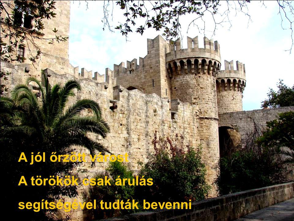 A jól őrzött várost A törökök csak árulás segítségével tudták bevenni