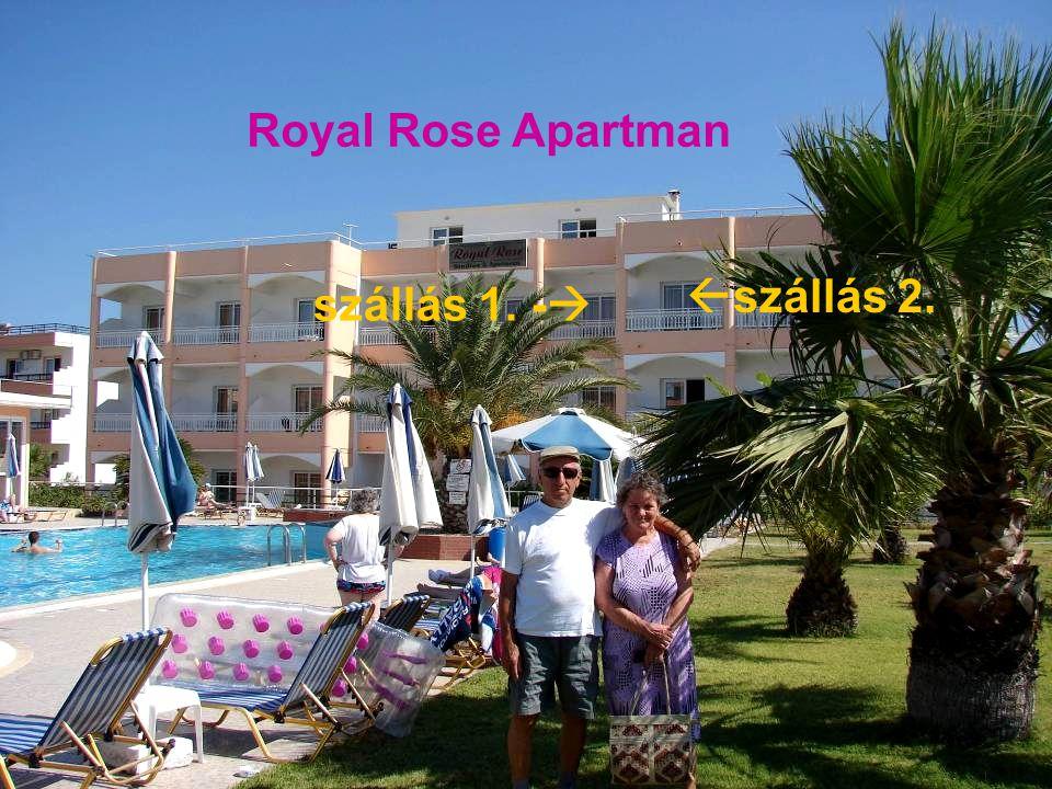 szállás 1. -   szállás 2. Royal Rose Apartman