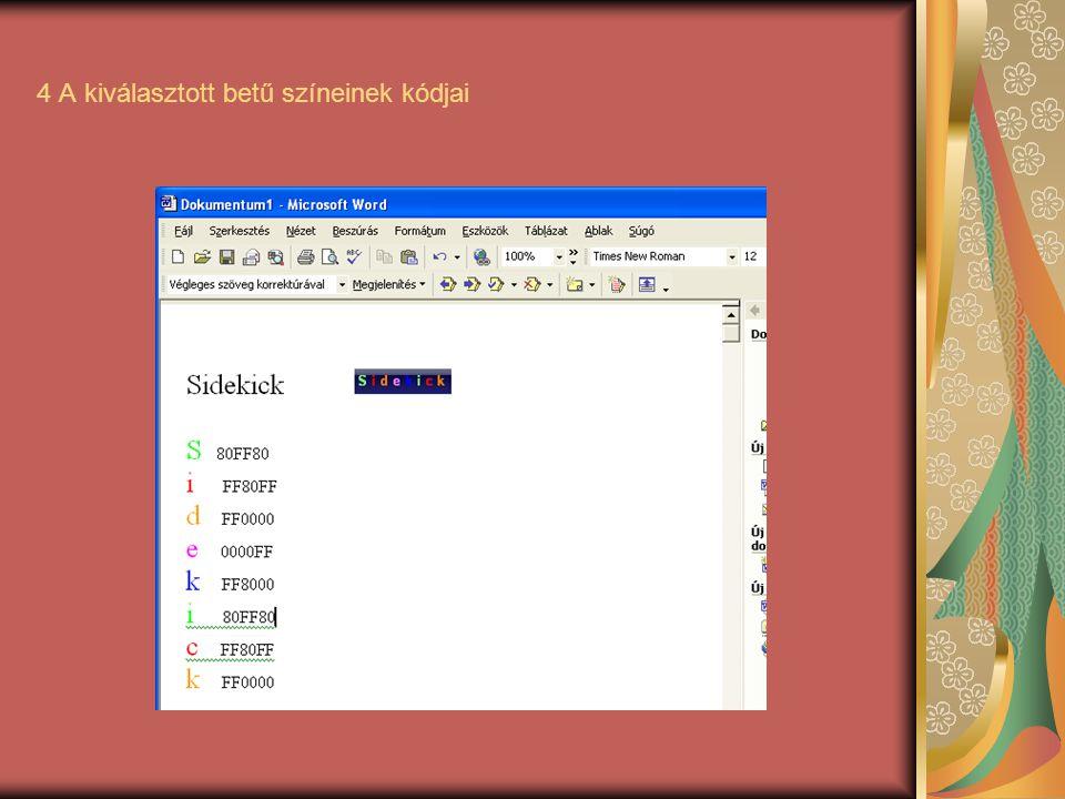 4 A kiválasztott betű színeinek kódjai