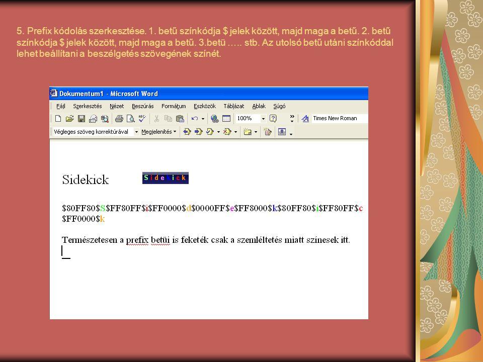 5. Prefix kódolás szerkesztése. 1. betű színkódja $ jelek között, majd maga a betű.