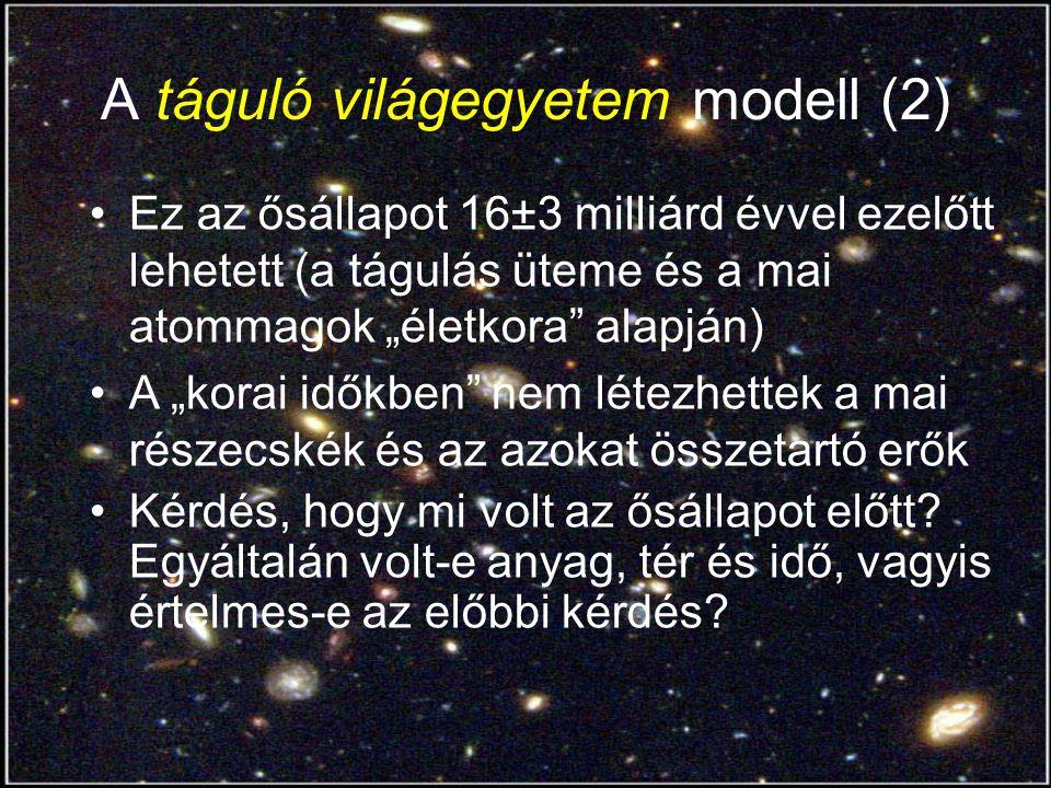 Az ősrobbanástól napjainkig (1) Az univerzum őse egy nagy adag forró, energiaszerű valami kis térrészben 1s eltelte után a hőmérséklet 1 milliárd K alá csökken, a táguló térben megjelennek az első protonok, elektronok és az elektromágneses hullámok (fotonok) Ennek az állapotnak a fotonjai hozzák létre a ma is érzékelhető, 2,7 K-re hűlt háttérsugárzást