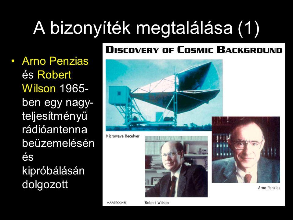 """A bizonyíték megtalálása (2) """"Sajnos sehogy sem tudtak kiszűrni az antennából egy zavaró sugárzást Majd rájöttek, hogy a sugárzás nem földi eredetű: Az égbolt felé fordított antenna minden irányból egy 2,7 K-nél maximális intenzitású hőmérsékleti sugárzást érzékel"""