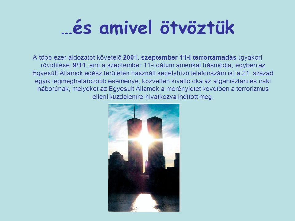 …és amivel ötvöztük A több ezer áldozatot követelő 2001. szeptember 11-i terrortámadás (gyakori rövidítése: 9/11, ami a szeptember 11-i dátum amerikai