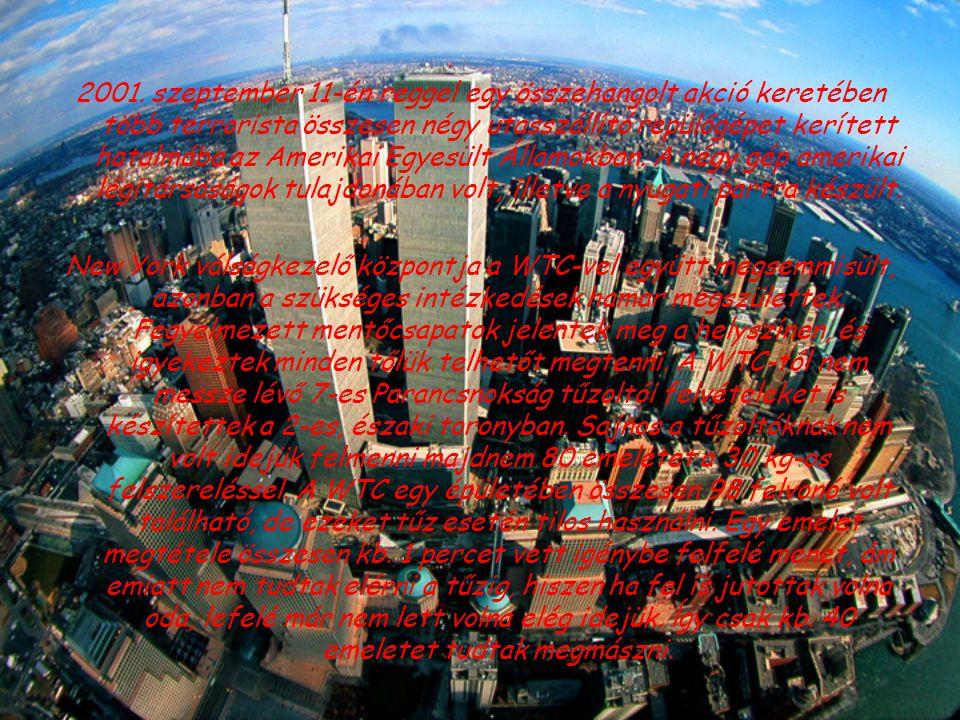 2001. szeptember 11-én reggel egy összehangolt akció keretében több terrorista összesen négy utasszállító repülőgépet kerített hatalmába az Amerikai E